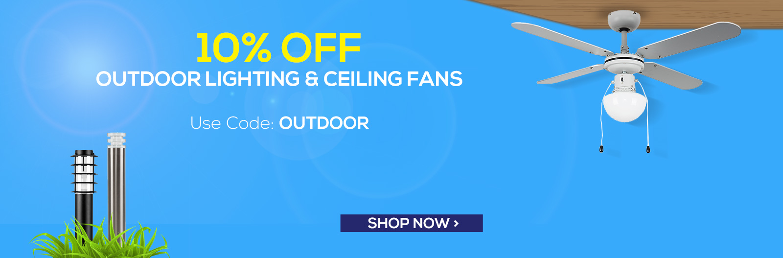 10% Off Outdoor Lights and Ceiling Fans