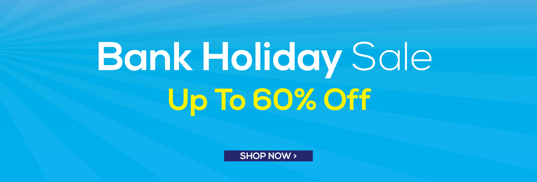 Value Bank Holiday Sale Up To 60%